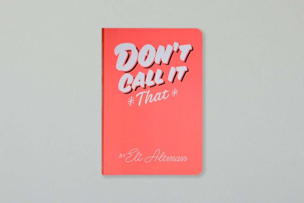The second edition of Eli's first book, Don't Call It That