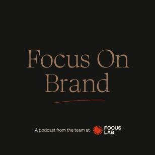 Focus On Brand podcast artwork